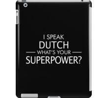 I Speak Dutch What's Your Superpower? iPad Case/Skin