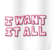 I Want It All Poster