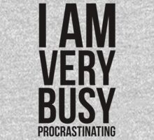 I am very busy (procrastinating) - Black Kids Tee
