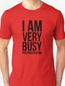 I am very busy (procrastinating) - Black Unisex T-Shirt