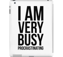 I am very busy (procrastinating) - Black iPad Case/Skin
