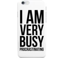 I am very busy (procrastinating) - Black iPhone Case/Skin