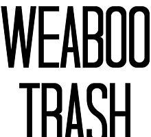 Weaboo Trash  by BeccaMint