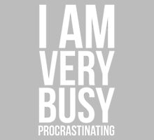 I am very busy (procrastinating) - White by lauralaura