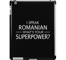 I Speak Romanian What's Your Superpower? iPad Case/Skin