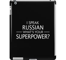 I Speak Russian What's Your Superpower? iPad Case/Skin