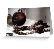 The Old Ball and Chain Greeting Card