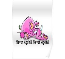 Never Again!!! Pink Elephant  Poster