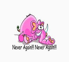 Never Again!!! Pink Elephant  Unisex T-Shirt