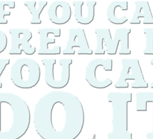 Disney - If You Can Dream It, You Can Do It Sticker