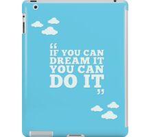 Disney - If You Can Dream It, You Can Do It iPad Case/Skin
