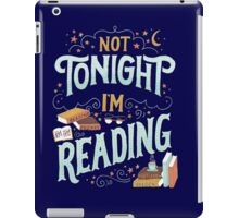 Books Addicted - Not Tonight, I'm Reading  iPad Case/Skin