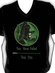 Arrow - Oliver Queen You Have Failed This City T-Shirt
