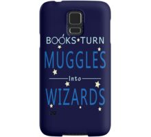 Books Addicted - Books Turn Muggles Into Wizzards Samsung Galaxy Case/Skin