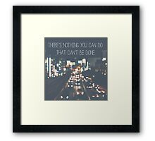 There's nothing you can do Framed Print