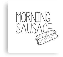 Morning sausage Canvas Print