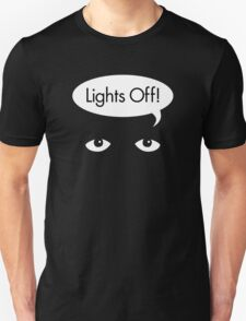 Lights Off! Unisex T-Shirt