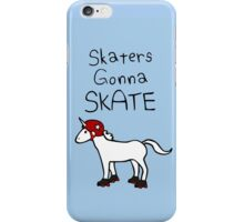 Skaters Gonna Skate (Unicorn Roller Derby) iPhone Case/Skin
