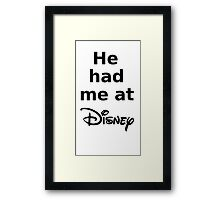 He had me at Disney Framed Print