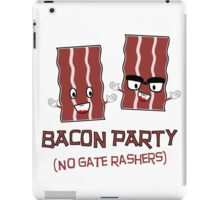 BACON PARTY - NO GATE RASHERS iPad Case/Skin