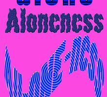 ~aloneness~ by TeaseTees