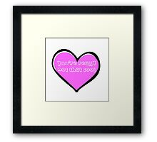 You're Really Not That Cool Heart Framed Print