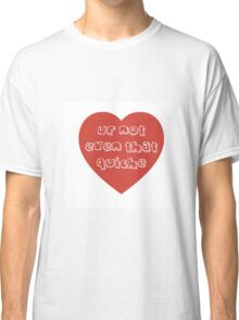 Quiche Heart Classic T-Shirt