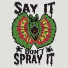 Say It Don't Spray It (Jurassic Park)  by Tabner