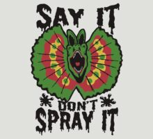 Say It Don't Spray It (Jurassic Park)  by Tabner