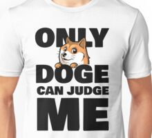 Only Doge Can Judge Me (Only God Can Judge Me) Unisex T-Shirt