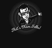 Ian Malcolm 'That's Chaos Folks!' Unisex T-Shirt
