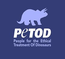 P.E.T.O.D. (People for the Ethical Treatment of Dinosaurs) T-Shirt
