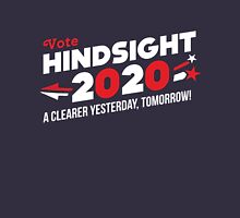 Hindsight 2020 (Vote 2020 Election) T-Shirt