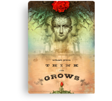 What You Think on Grows Canvas Print