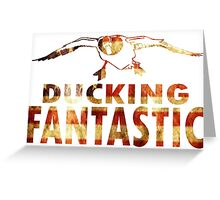 DUCKING FANTASTIC Greeting Card