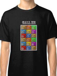 CALL ME 2 Classic T-Shirt