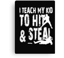 I Teach To Hit & Steal - T-shirts & Hoodies Canvas Print