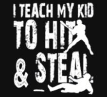 I Teach To Hit & Steal - T-shirts & Hoodies by anjaneyaarts