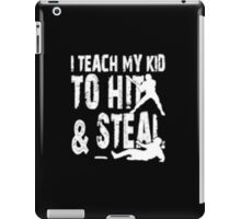I Teach To Hit & Steal - T-shirts & Hoodies iPad Case/Skin