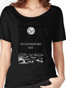 Procrastinate Death Women's Relaxed Fit T-Shirt