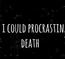 Procrastinate Death Sticker