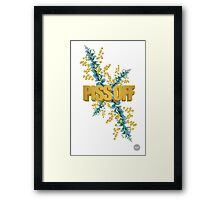 PISS OFF Framed Print