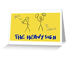 The Heavy Sigh Podcast Greeting Card
