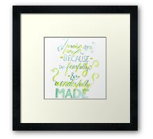 I Praise You Because I Am Fearfully and Wonderfully Made Framed Print