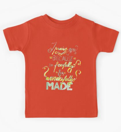 I Praise You Because I Am Fearfully and Wonderfully Made Kids Tee