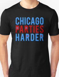 Chicago Parties Harder T-Shirt