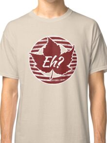 Eh Canada Red maple leaf Classic T-Shirt