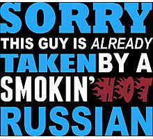 Sorry This Guy Is Already Taken By A Smokin Hot Russian - Tshirts & Hoodies Photographic Print