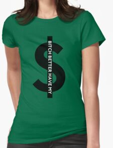 B---- Better Have My Money Womens Fitted T-Shirt