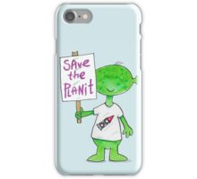 Save the Planet - Protesting Alien Eco Warrior.  iPhone Case/Skin